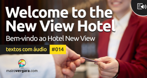 Textos Com Áudio #014 | Welcome to the New View Hotel