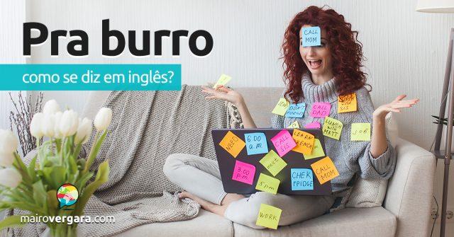 """Como se diz """"Pra Burro"""" em inglês?"""