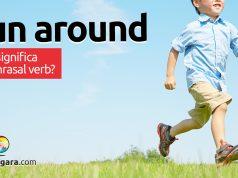 Run Around | O que significa este phrasal verb?