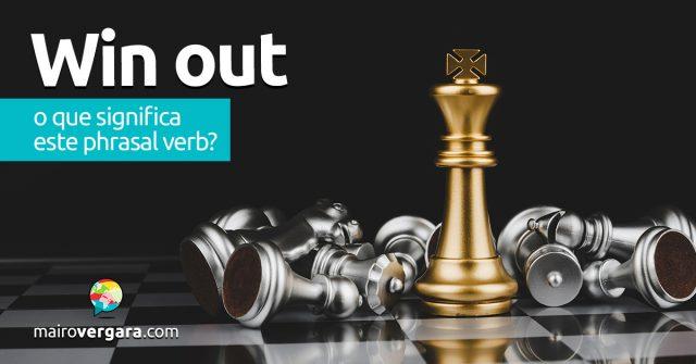 Win Out │ O que significa este phrasal verb?