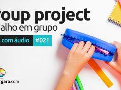 Textos Com Áudio #021 | Group project