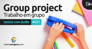 Textos Com Áudio #021   Group project